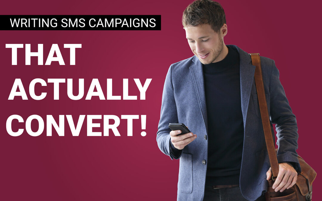 Writing SMS Campaigns that ACTUALLY Convert