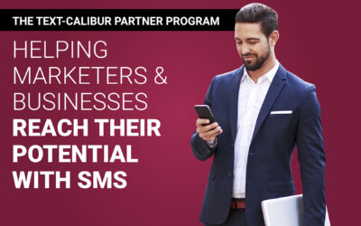 The Text-Calibur Partner Program: Helping Marketers and Businesses Reach Their Potential With SMS